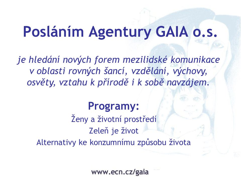 Posláním Agentury GAIA o.s.