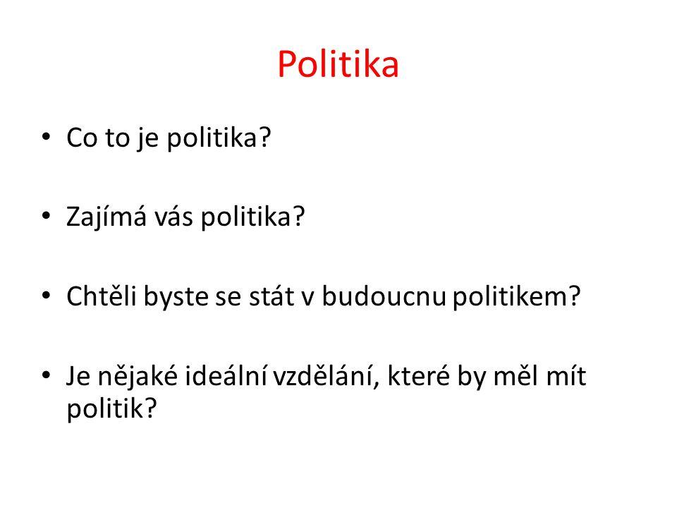 Politika Politika je společenská činnost, která se vztahuje k řízení státu, řeší vztahy mezi státy a zabývá se správou věcí veřejných.