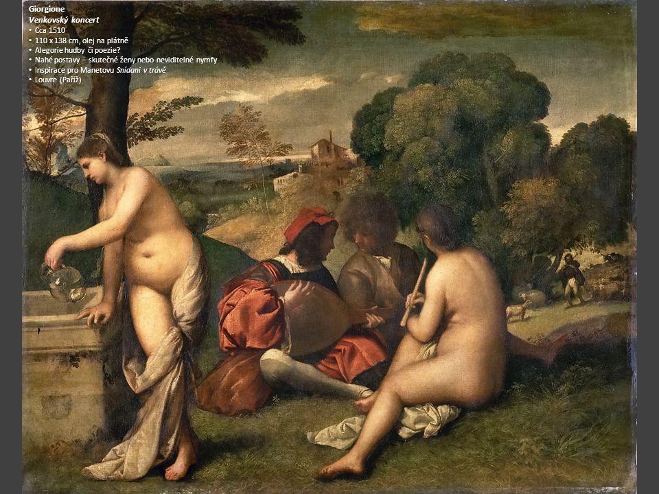 Giorgione Venkovský koncert Cca 1510 Cca 1510 110 x 138 cm, olej na plátně 110 x 138 cm, olej na plátně Alegorie hudby či poezie? Alegorie hudby či po