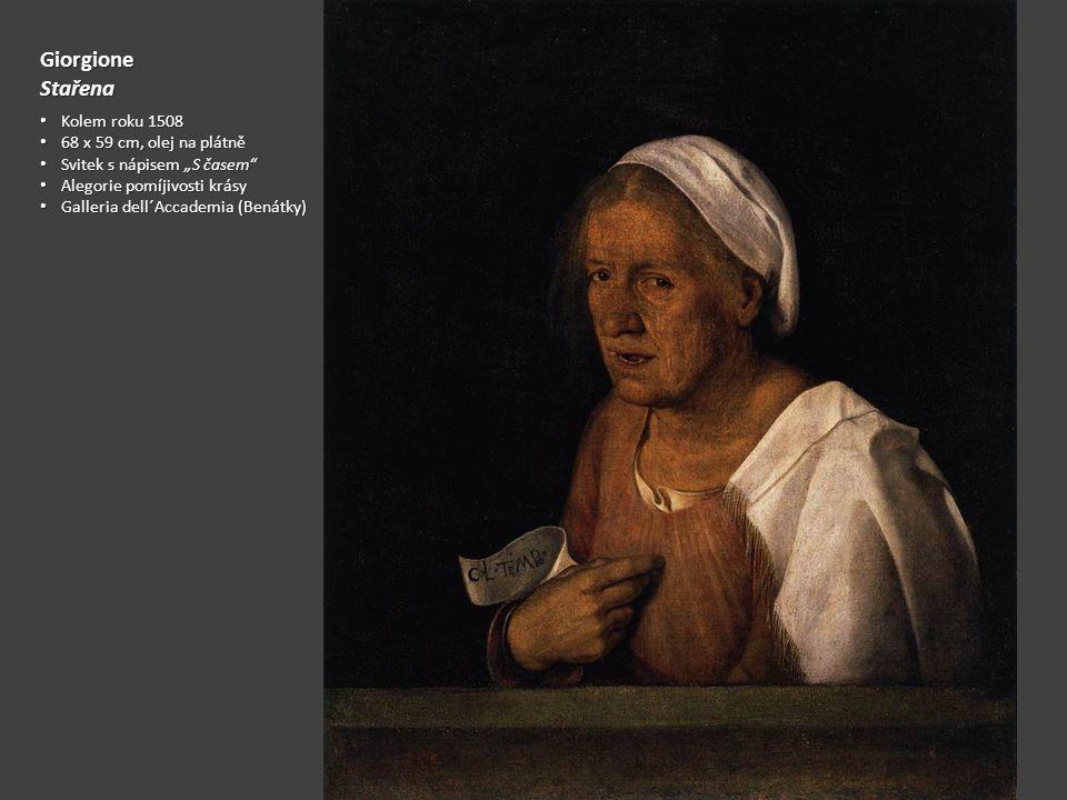 """GiorgioneStařena Kolem roku 1508 Kolem roku 1508 68 x 59 cm, olej na plátně 68 x 59 cm, olej na plátně Svitek s nápisem """"S časem"""" Svitek s nápisem """"S"""