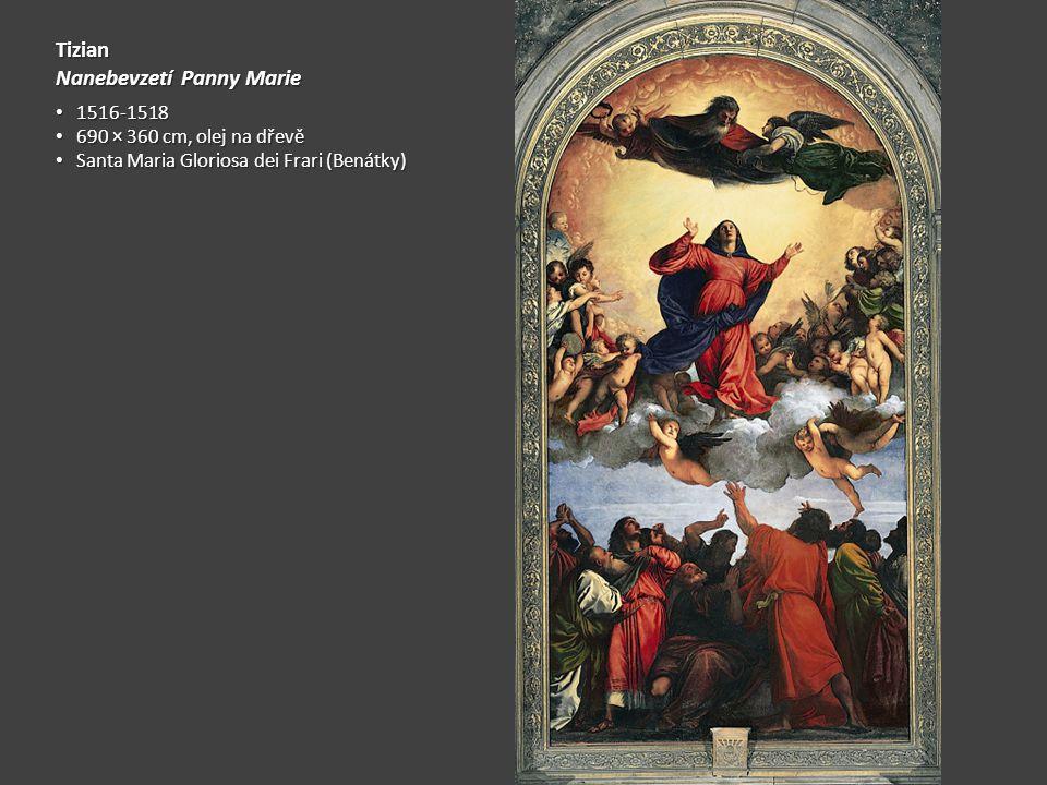 Tizian Nanebevzetí Panny Marie 1516-1518 1516-1518 690 × 360 cm, olej na dřevě 690 × 360 cm, olej na dřevě Santa Maria Gloriosa dei Frari (Benátky) Sa
