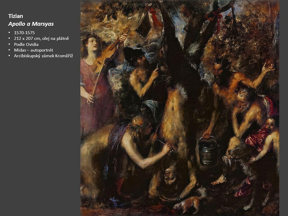 Tizian Apollo a Marsyas 1570-1575 1570-1575 212 x 207 cm, olej na plátně 212 x 207 cm, olej na plátně Podle Ovidia Podle Ovidia Midas – autoportrét Mi