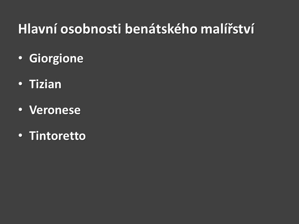 Hlavní osobnosti benátského malířství Giorgione Giorgione Tizian Tizian Veronese Veronese Tintoretto Tintoretto