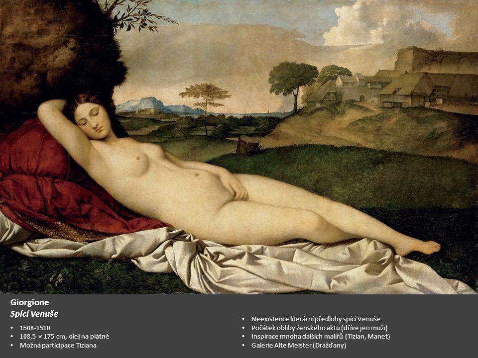 Giorgione Spící Venuše 1508-1510 1508-1510 108,5 × 175 cm, olej na plátně 108,5 × 175 cm, olej na plátně Možná participace Tiziana Možná participace T