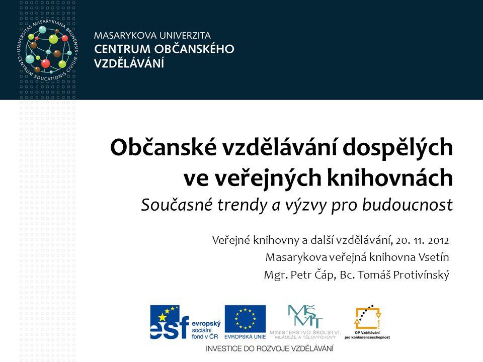 Občanské vzdělávání dospělých ve veřejných knihovnách Současné trendy a výzvy pro budoucnost Veřejné knihovny a další vzdělávání, 20.