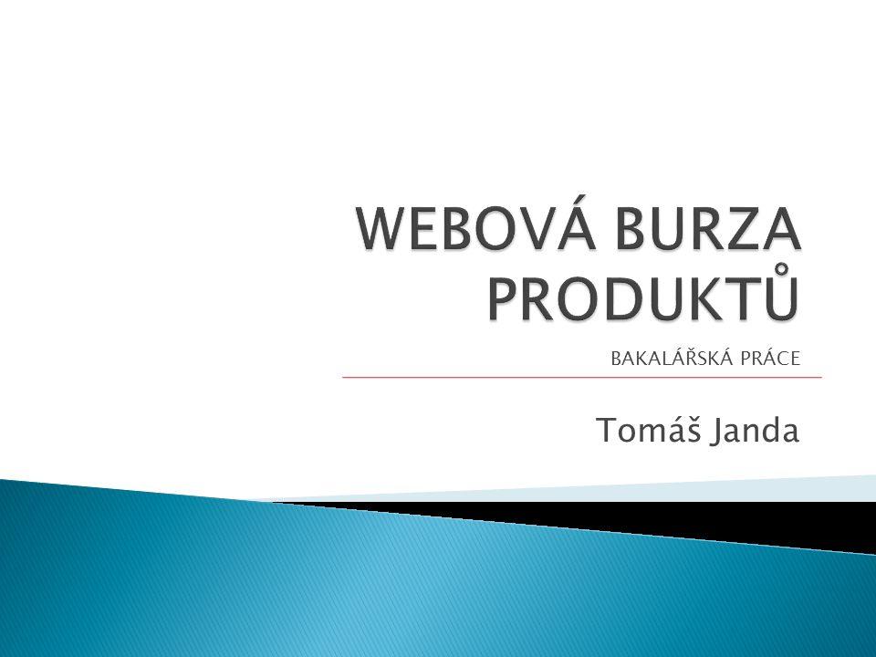  Navrhnout a implementovat webovou aplikaci, která bude sloužit výrobcům a prodejcům k prezentaci jejich výrobků.