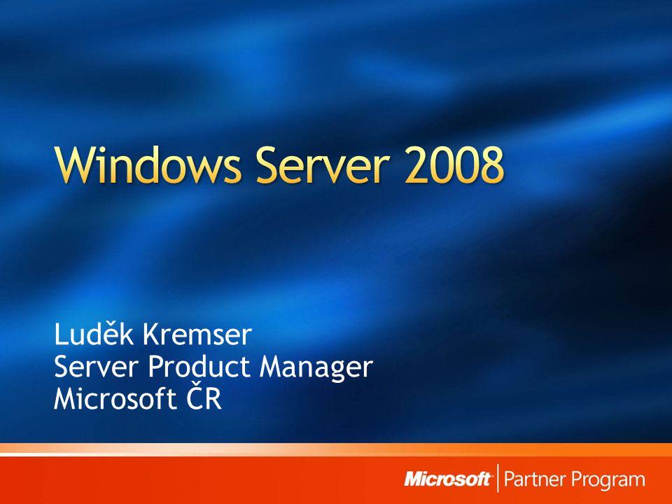 Luděk Kremser Server Product Manager Microsoft ČR