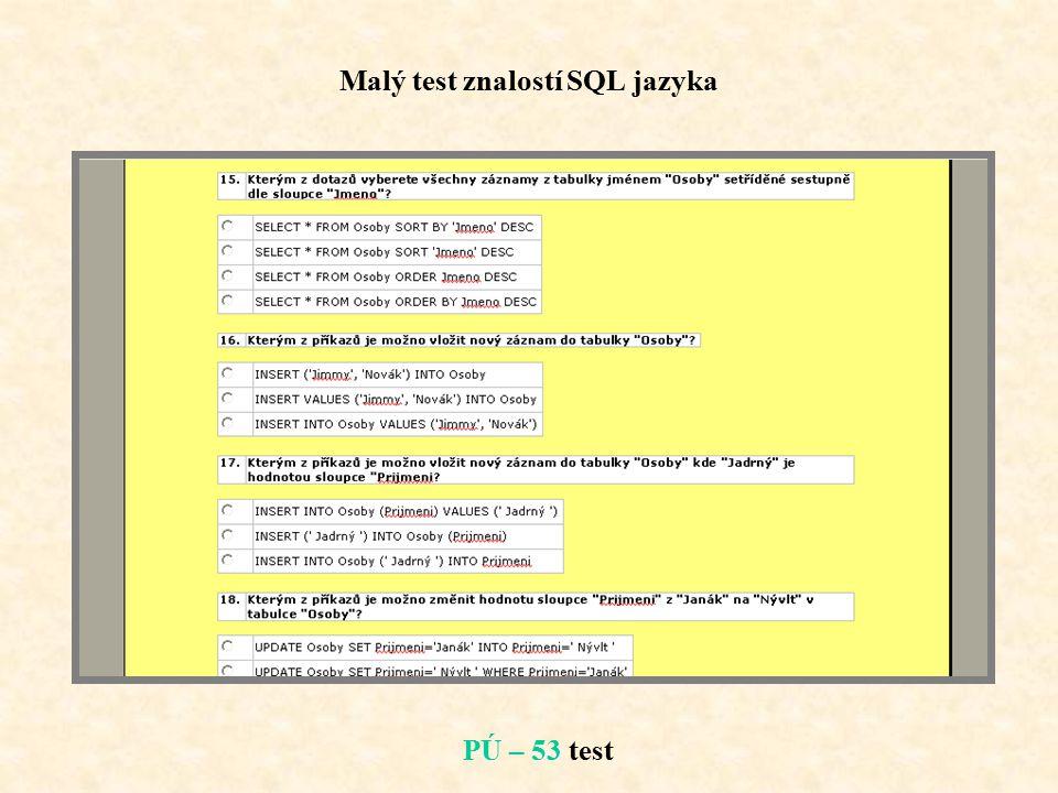 Malý test znalostí SQL jazyka PÚ – 53 test