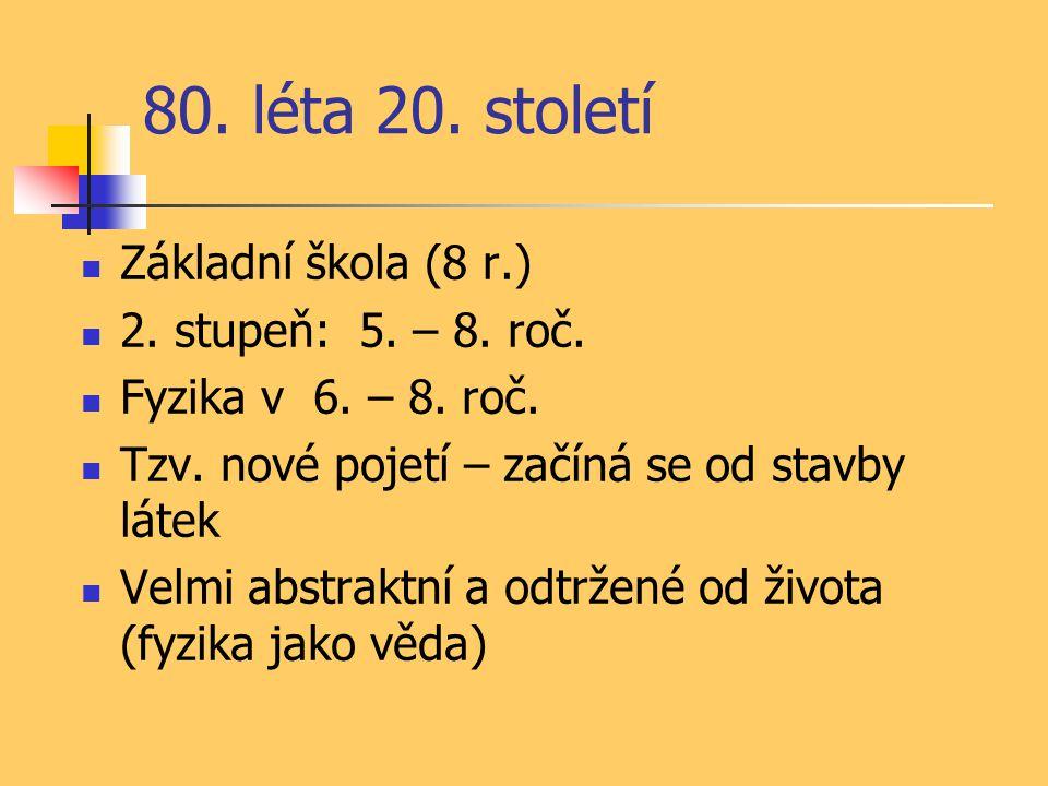 80. léta 20. století Základní škola (8 r.) 2. stupeň: 5.
