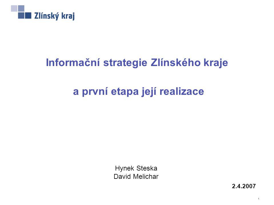 """INFORMAČNÍ STRATEGIE ZLÍNSKÉHO KRAJE 12 Eliminace rizik (CSF) během první etapy Strategie se musí stát součástí strategického řízení a """"firemní kultury Iniciace a trvalý tlak na využívání informací pro manažerské řízení –Projekt """"Metody řízení jako iniciace informačních potřeb Podpora managementu při její realizaci –Získaná podpora top managementu (hejtman, ředitel, radní za informatiku) –Existence řídícího výboru jako strategické složky Zavedení informačního managementu jako nové roviny řízení –Začíná se prosazovat koncept """"Obsah informačního systému musí vyplývat z potřeb řízení Zajištění potřebných zdrojů (zejména finančních a lidských) –Byl zajištěn prostor v rozpočtu kraje, probíhá zajišťování lidských zdrojů"""