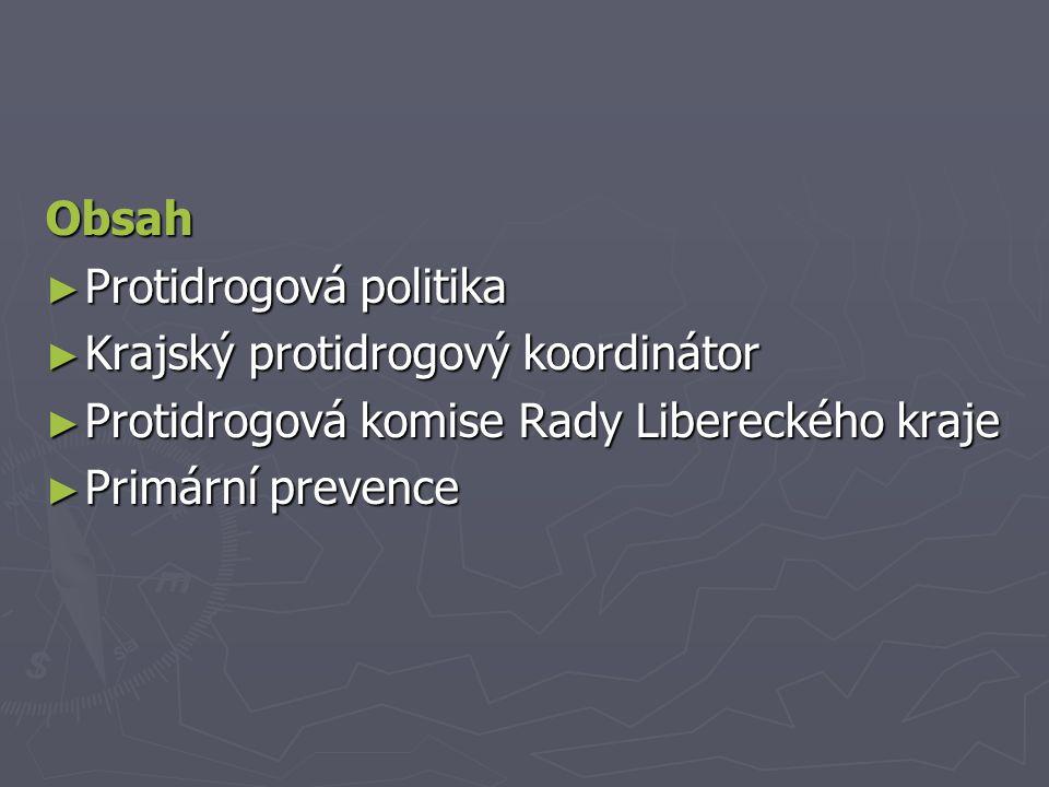 Obsah ► Protidrogová politika ► Krajský protidrogový koordinátor ► Protidrogová komise Rady Libereckého kraje ► Primární prevence
