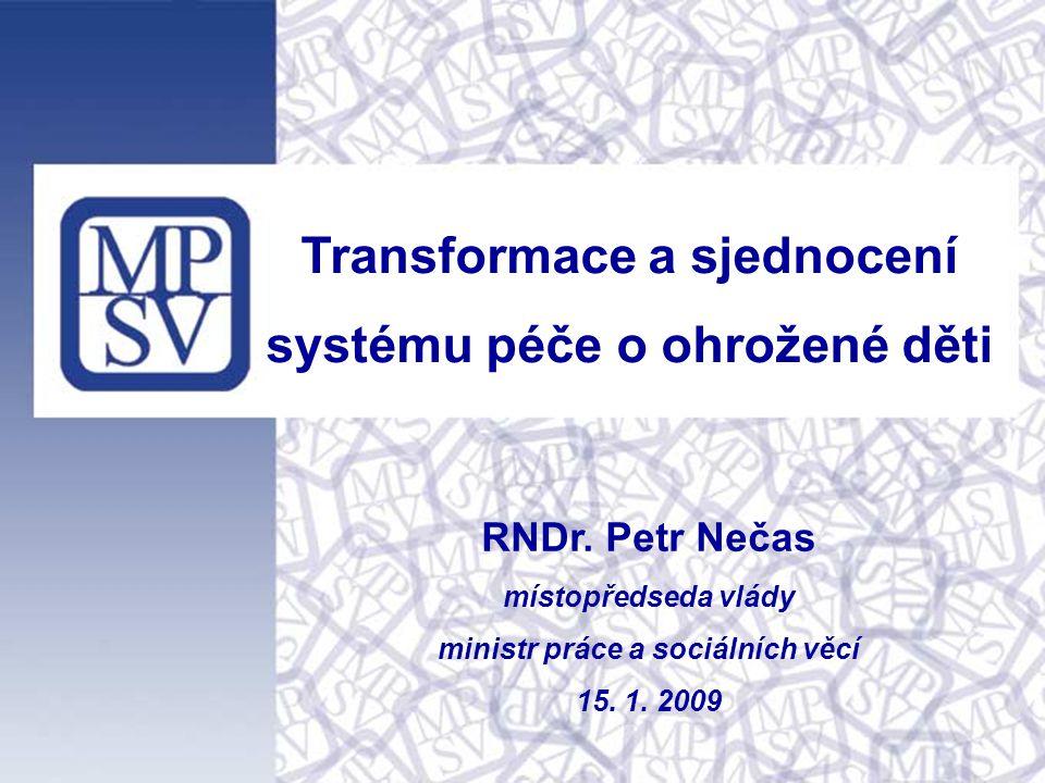 Transformace a sjednocení systému péče o ohrožené děti RNDr.