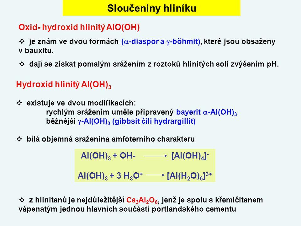 Oxid- hydroxid hlinitý AlO(OH)  je znám ve dvou formách (  -diaspor a  -böhmit), které jsou obsaženy v bauxitu.  dají se získat pomalým srážením z