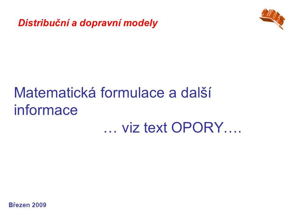 Matematická formulace a další informace … viz text OPORY….