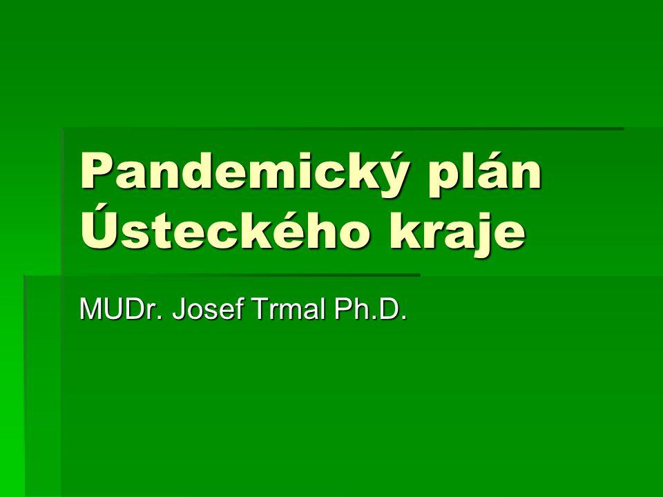 Pandemický plán Ústeckého kraje MUDr. Josef Trmal Ph.D.