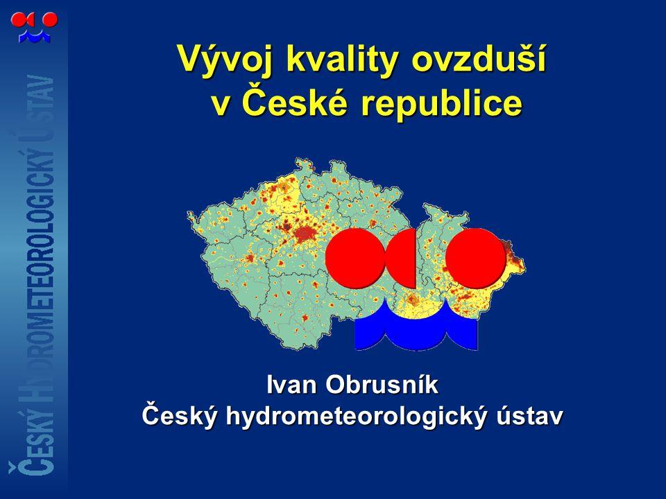 Vývoj kvality ovzduší v České republice Ivan Obrusník Český hydrometeorologický ústav