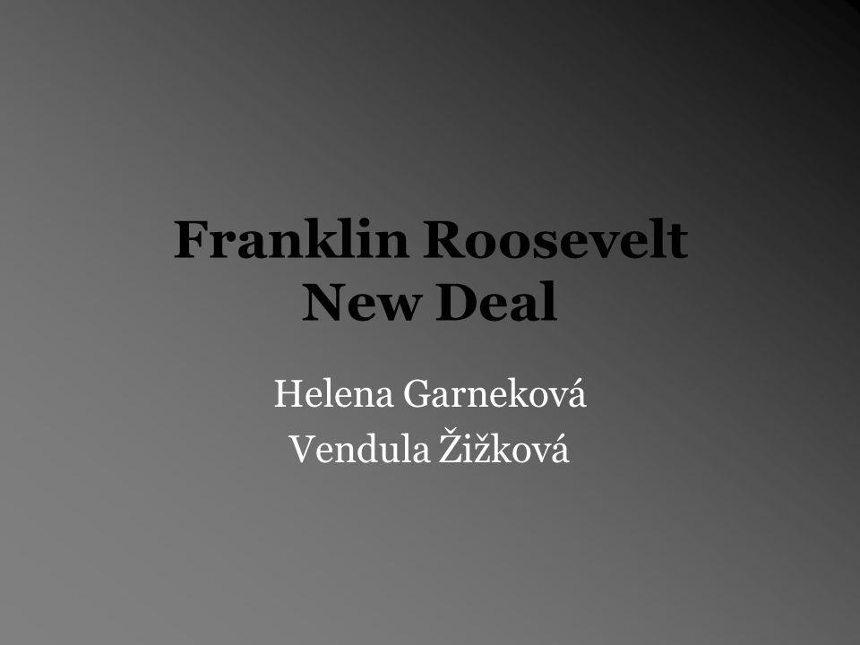 Franklin Roosevelt New Deal Helena Garneková Vendula Žižková