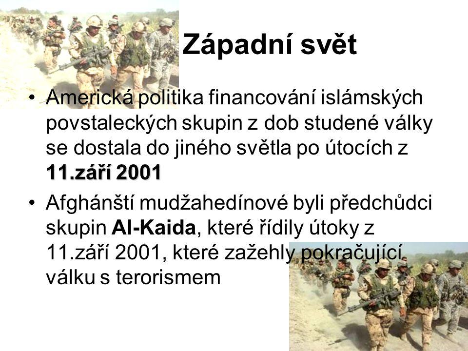 Západní svět 11.září 2001Americká politika financování islámských povstaleckých skupin z dob studené války se dostala do jiného světla po útocích z 11