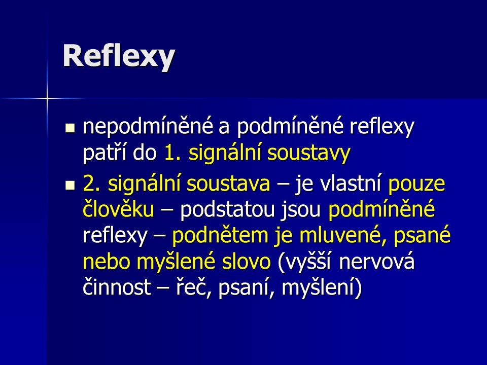 Reflexy nepodmíněné a podmíněné reflexy patří do 1. signální soustavy nepodmíněné a podmíněné reflexy patří do 1. signální soustavy 2. signální sousta