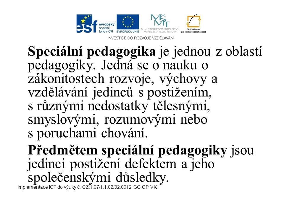 Speciální pedagogika je jednou z oblastí pedagogiky. Jedná se o nauku o zákonitostech rozvoje, výchovy a vzdělávání jedinců s postižením, s různými ne