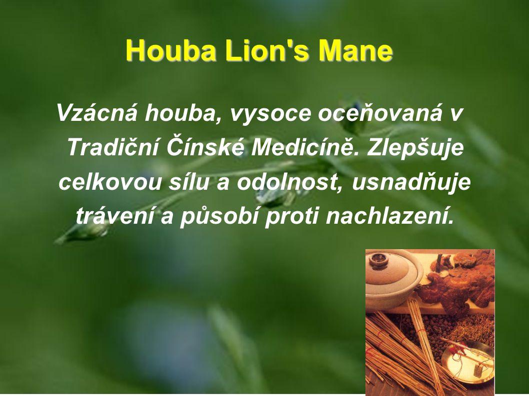 Houba Lion's Mane Vzácná houba, vysoce oceňovaná v Tradiční Čínské Medicíně. Zlepšuje celkovou sílu a odolnost, usnadňuje trávení a působí proti nachl