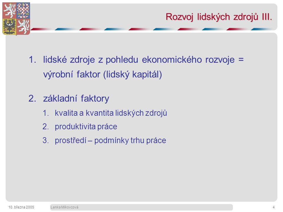 Lenka Míkovcová10. března 20054 Rozvoj lidských zdrojů III.