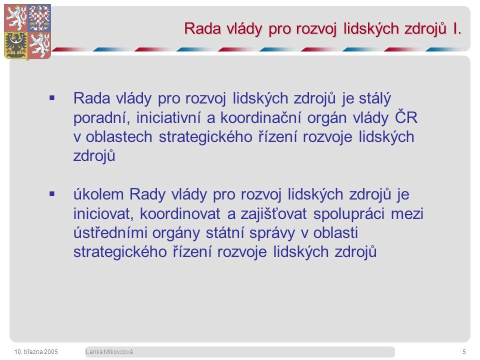 Lenka Míkovcová10. března 20055 Rada vlády pro rozvoj lidských zdrojů I.