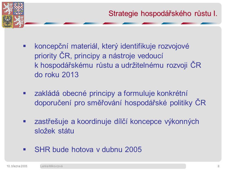 Lenka Míkovcová10. března 20058 Strategie hospodářského růstu I.