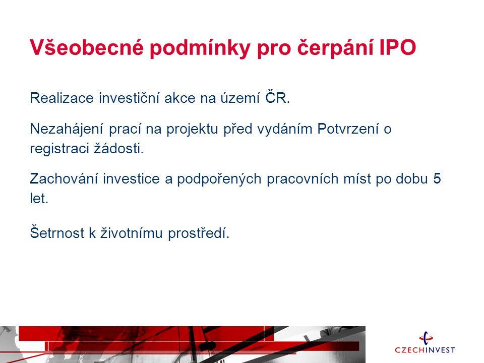 Všeobecné podmínky pro čerpání IPO Realizace investiční akce na území ČR. Nezahájení prací na projektu před vydáním Potvrzení o registraci žádosti. Za