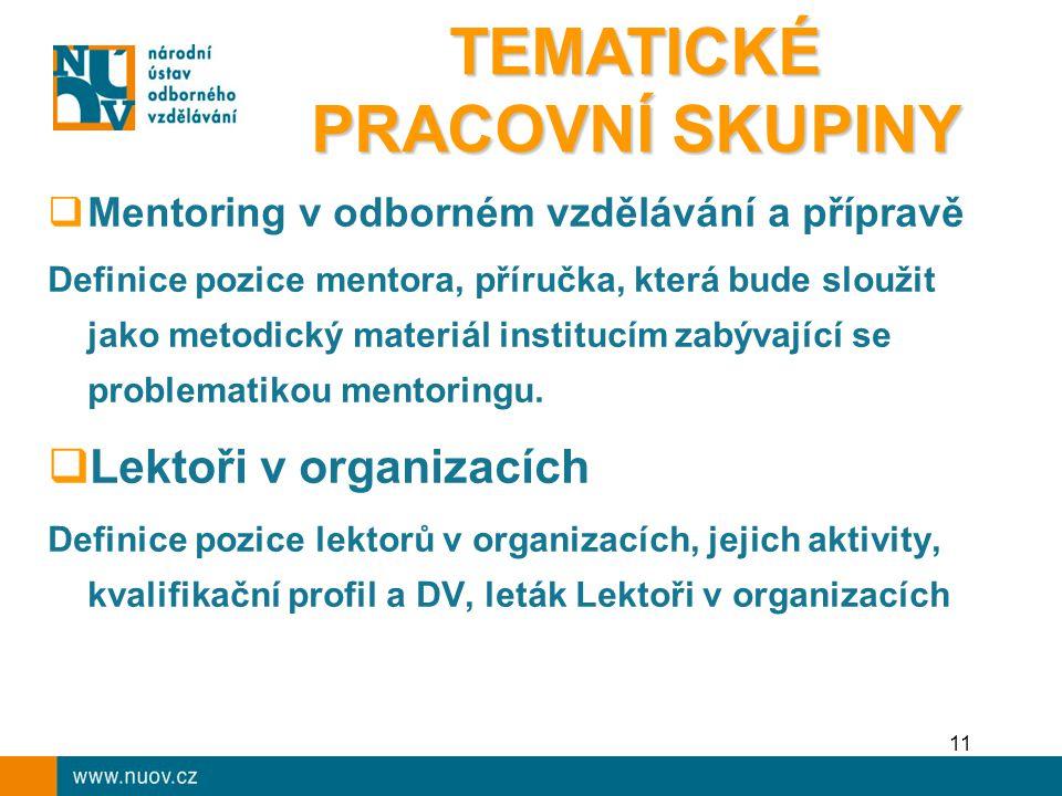 11  Mentoring v odborném vzdělávání a přípravě Definice pozice mentora, příručka, která bude sloužit jako metodický materiál institucím zabývající se problematikou mentoringu.