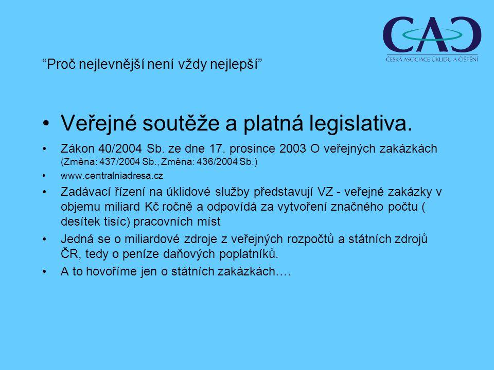 Veřejné soutěže a platná legislativa. Zákon 40/2004 Sb.