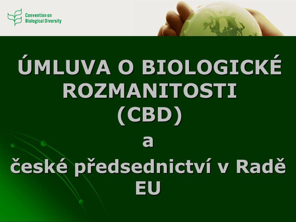 ÚMLUVA O BIOLOGICKÉ ROZMANITOSTI (CBD) a české předsednictví v Radě EU