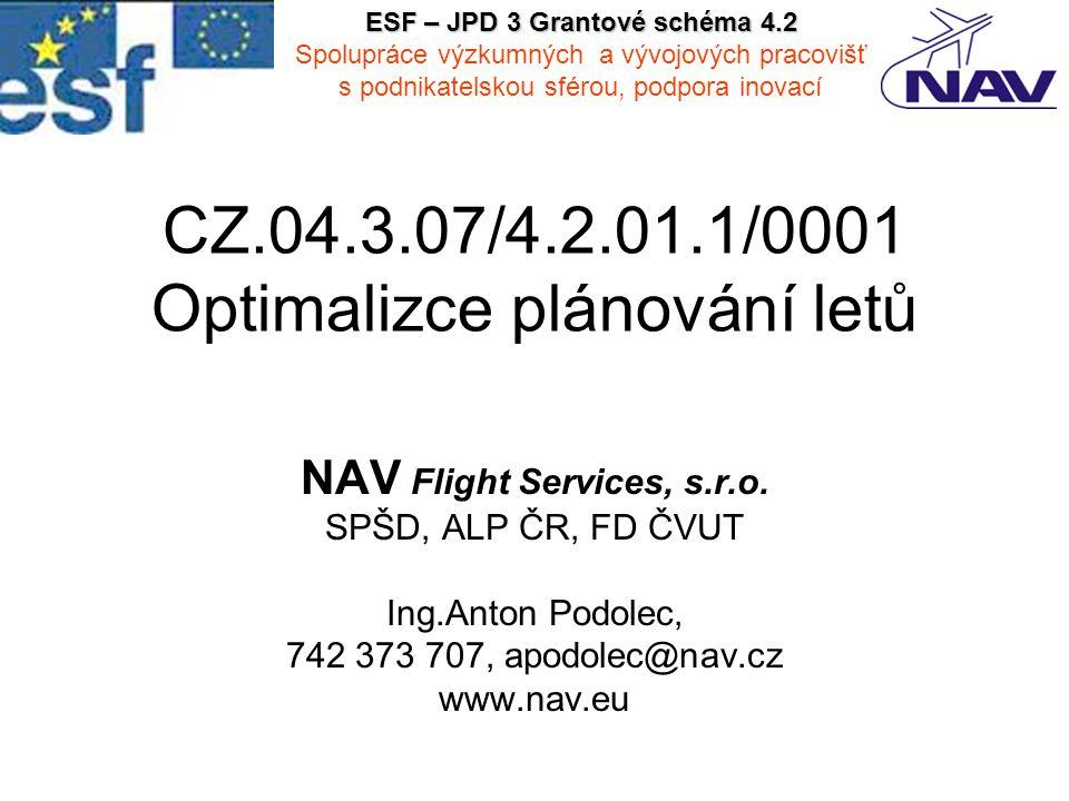 CZ.04.3.07/4.2.01.1/0001 Optimalizce plánování letů NAV Flight Services, s.r.o.