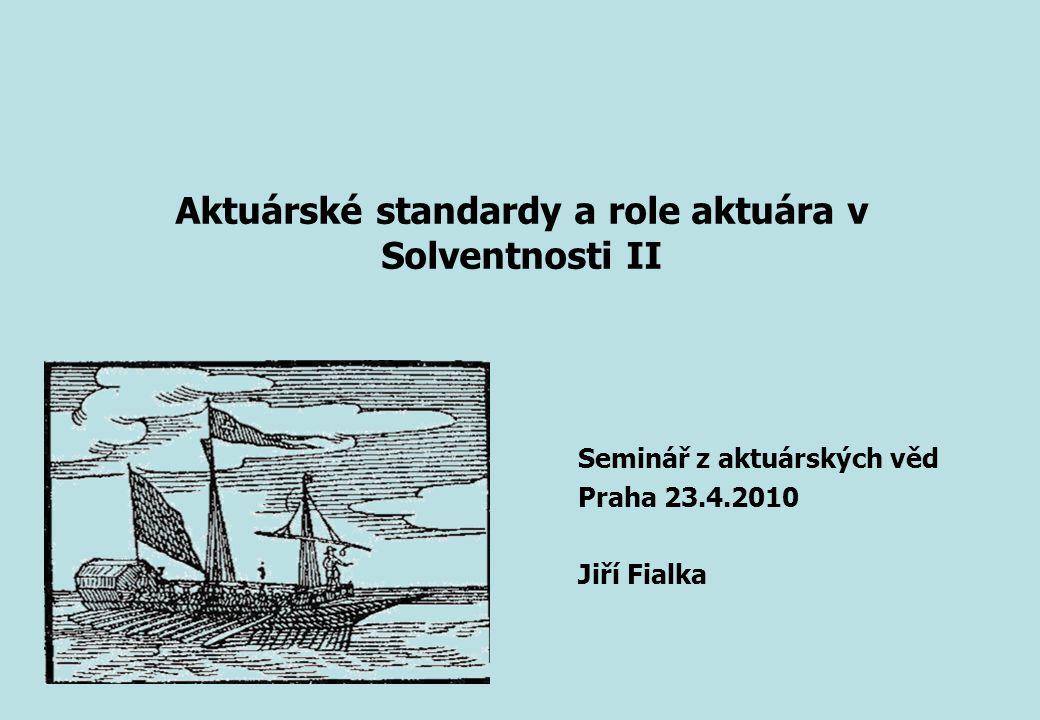 """Agenda  """"Stakeholders v přípravě aktuárských standardů  Stávající aktuárské standardy  Návaznost na direktivu Solventnosti II  Actuarial Standards Task Force  Terms of Reference  Návrhy  Fit and Proper – discussion paper"""
