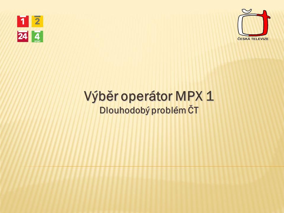 Výběr operátor MPX 1 Dlouhodobý problém ČT