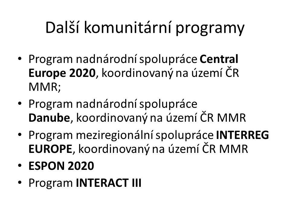 Další komunitární programy Program nadnárodní spolupráce Central Europe 2020, koordinovaný na území ČR MMR; Program nadnárodní spolupráce Danube, koor
