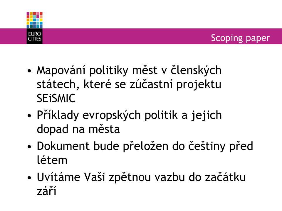 Scoping paper Mapování politiky měst v členských státech, které se zúčastní projektu SEiSMIC Příklady evropských politik a jejich dopad na města Dokum