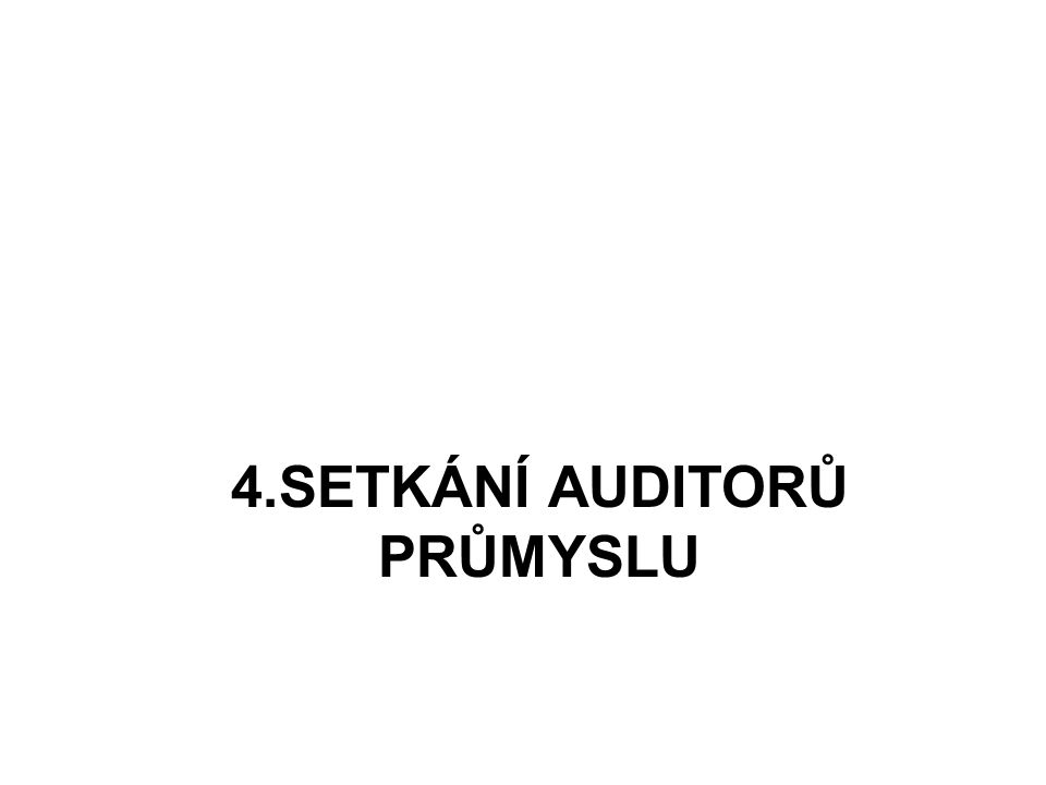4.SETKÁNÍ AUDITORŮ PRŮMYSLU