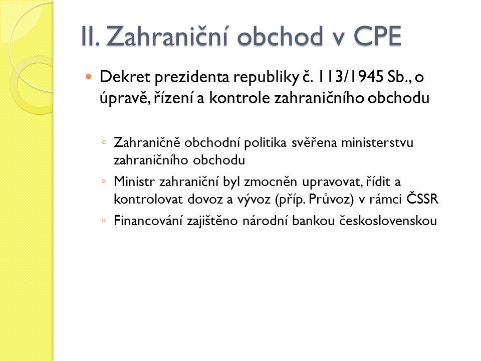 II.Zahraniční obchod v CPE Dekret prezidenta republiky č.