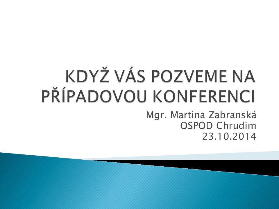 Mgr. Martina Zabranská OSPOD Chrudim 23.10.2014