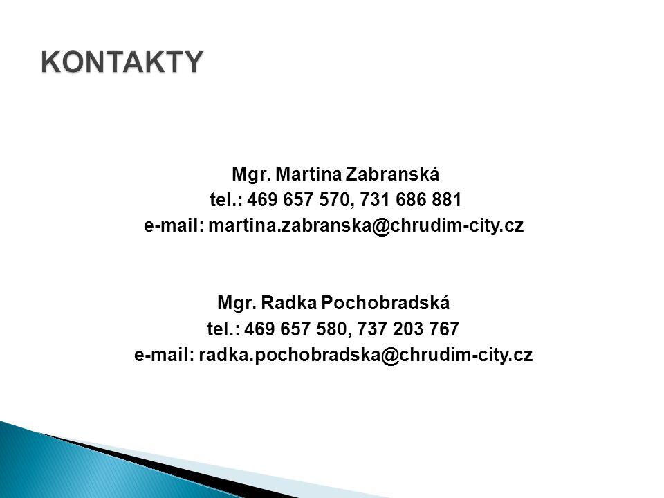 Mgr. Martina Zabranská tel.: 469 657 570, 731 686 881 e-mail: martina.zabranska@chrudim-city.cz Mgr. Radka Pochobradská tel.: 469 657 580, 737 203 767