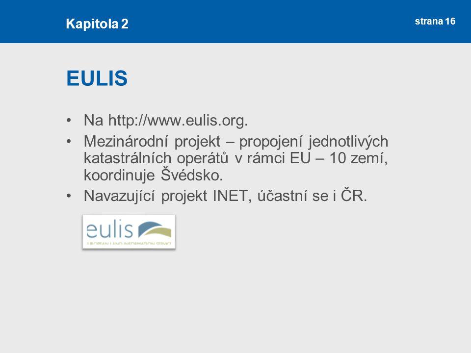 strana 16 EULIS Na http://www.eulis.org. Mezinárodní projekt – propojení jednotlivých katastrálních operátů v rámci EU – 10 zemí, koordinuje Švédsko.