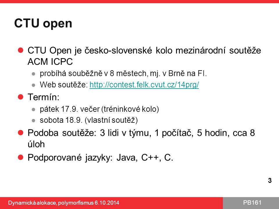 PB161 CTU open CTU Open je česko-slovenské kolo mezinárodní soutěže ACM ICPC ●probíhá souběžně v 8 městech, mj. v Brně na FI. ●Web soutěže: http://con
