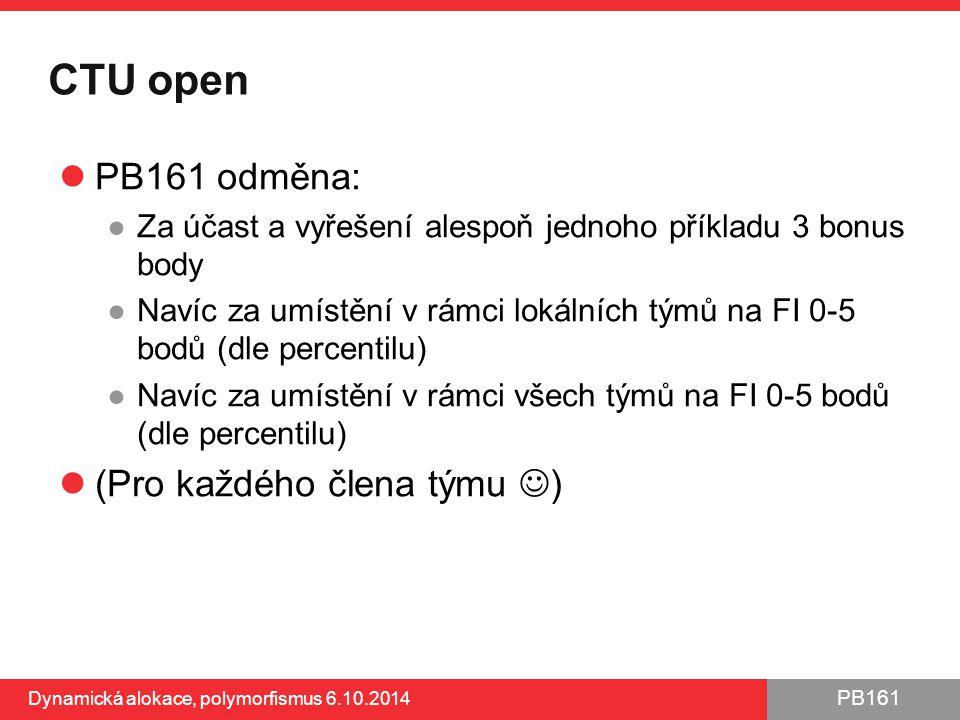 PB161 CTU open PB161 odměna: ●Za účast a vyřešení alespoň jednoho příkladu 3 bonus body ●Navíc za umístění v rámci lokálních týmů na FI 0-5 bodů (dle