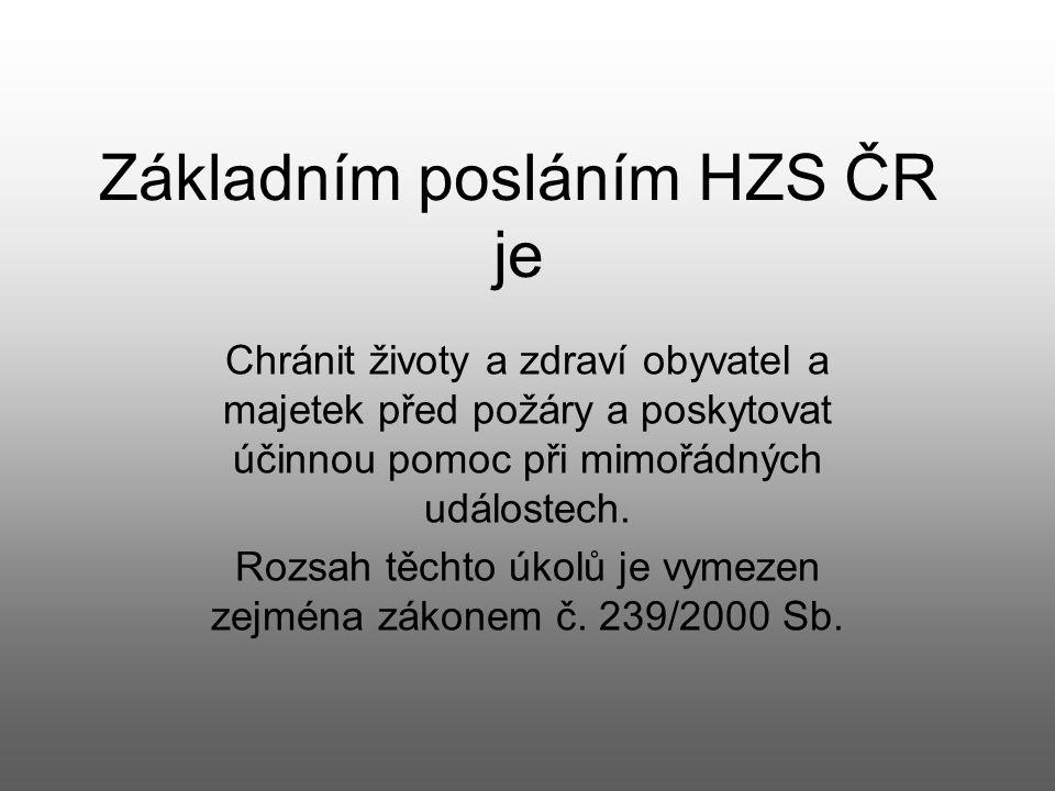 Základním posláním HZS ČR je Chránit životy a zdraví obyvatel a majetek před požáry a poskytovat účinnou pomoc při mimořádných událostech. Rozsah těch