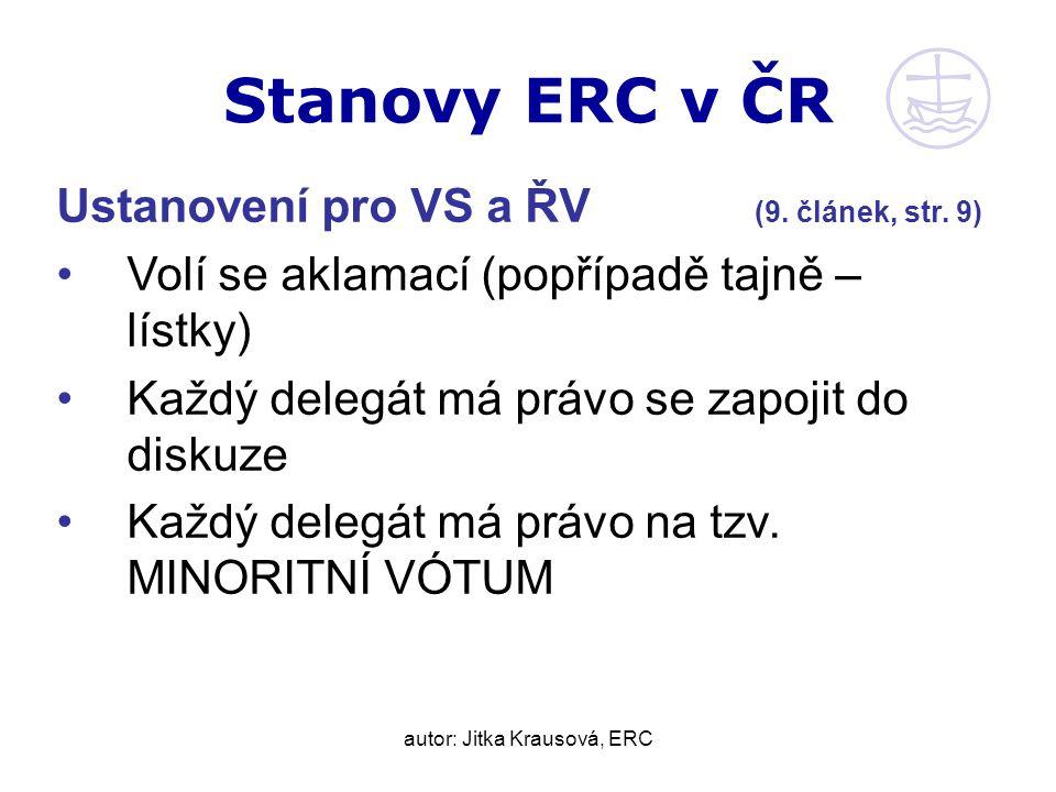 autor: Jitka Krausová, ERC Stanovy ERC v ČR Ustanovení pro VS a ŘV (9.