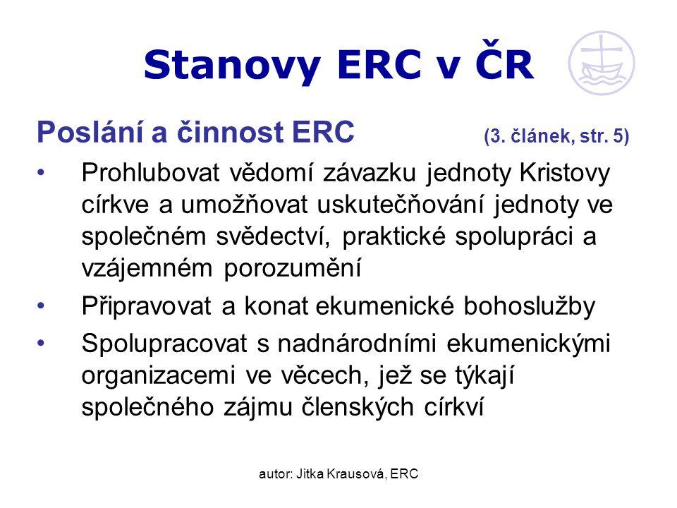 autor: Jitka Krausová, ERC Stanovy ERC v ČR Poslání a činnost ERC (3.