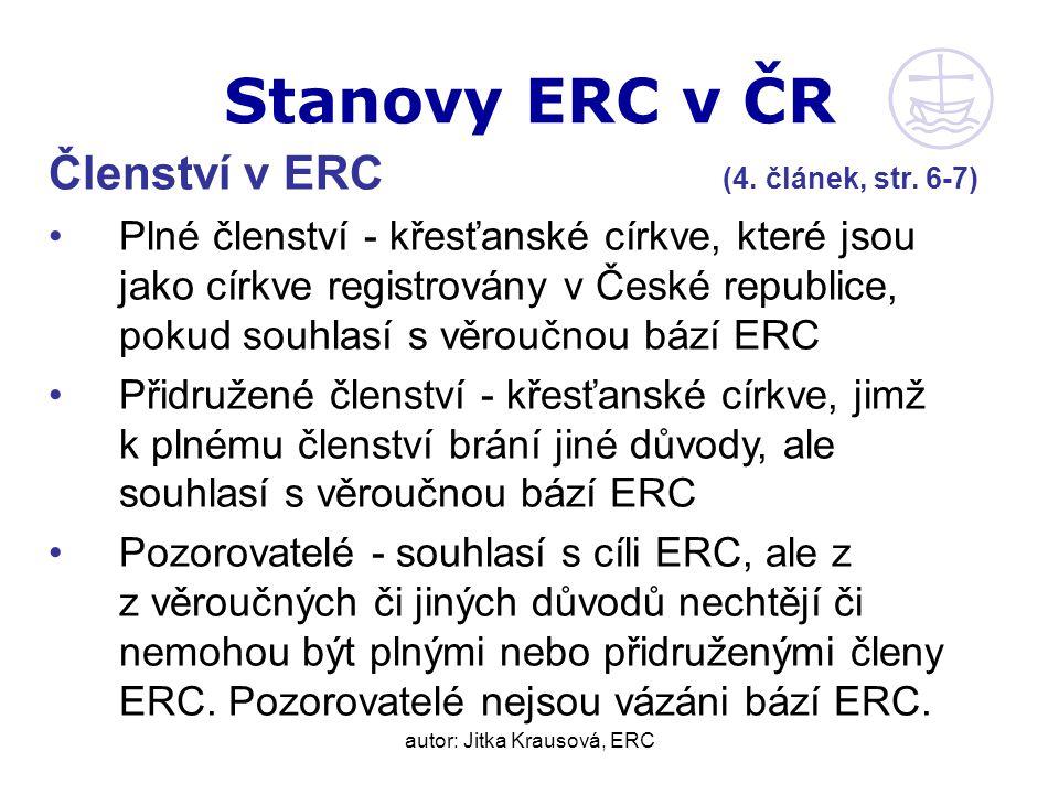 autor: Jitka Krausová, ERC Stanovy ERC v ČR Členství v ERC (4.