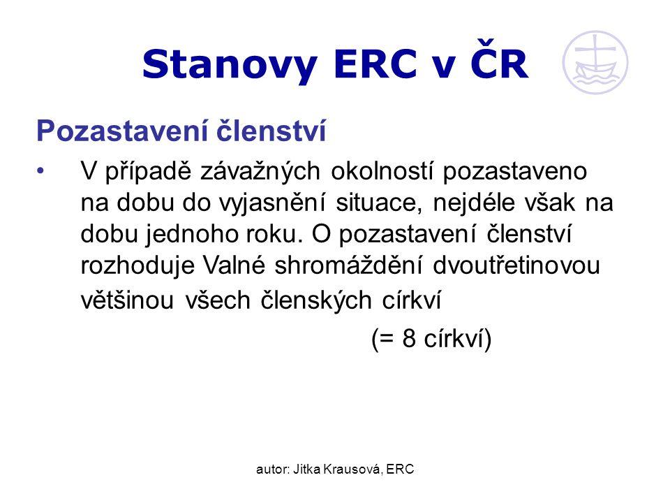 autor: Jitka Krausová, ERC Stanovy ERC v ČR Pozastavení členství V případě závažných okolností pozastaveno na dobu do vyjasnění situace, nejdéle však na dobu jednoho roku.