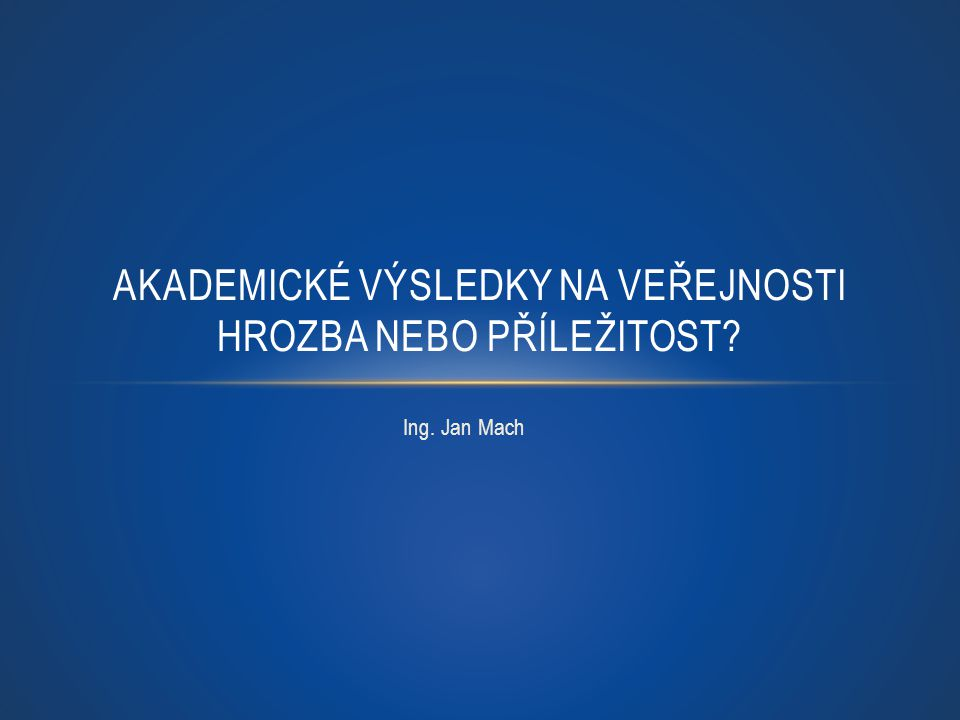 Ing. Jan Mach machj@vse.cz DĚKUJI ZA POZORNOST